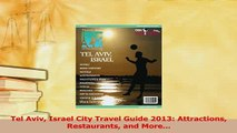 Download  Tel Aviv Israel City Travel Guide 2013 Attractions Restaurants and More Ebook Free