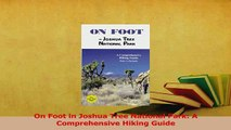Download  On Foot in Joshua Tree National Park A Comprehensive Hiking Guide PDF Free