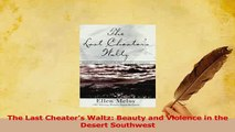 Read  The Last Cheaters Waltz Beauty and Violence in the Desert Southwest Ebook Free
