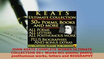 Download  JOHN KEATS COMPLETE WORKS ULTIMATE COLLECTION 50 Works ALL poems poetry posthumous works  EBook