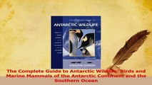 PDF  The Complete Guide to Antarctic Wildlife Birds and Marine Mammals of the Antarctic Read Full Ebook