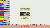 Download  Automobile Accidents What to Do if Injured in South Carolina  Read Online