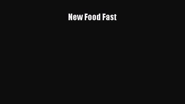 [DONWLOAD] New Food Fast  Full EBook