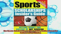 new book  The Sports Scholarships Insiders Guide Getting Money for College at Any Division