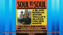 Free book  Soul to Soul A Black Russian Jewish Womans Search for Her Roots
