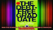 new book  DebtFree Graduate The   How to Survive College or University Without Going Broke