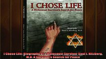 Enjoyed read  I Chose Life Biography of a Holocaust Survivor Saul I Nitzberg MD A Survivors Search