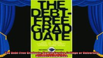 read here  The DebtFree Graduate How to Survive College or University Without Going Broke