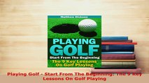 PDF  Playing Golf  Start From The Beginning The 9 Key Lessons On Golf Playing Read Online