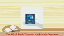Read  The GR10 Trail Through the French Pyrenees Ebook Free