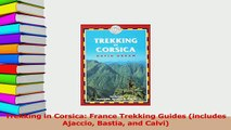 Download  Trekking in Corsica France Trekking Guides includes Ajaccio Bastia and Calvi PDF Free