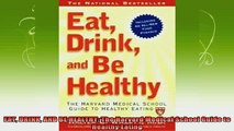 read here  EAT DRINK AND BE HEALTHY The Harvard Medical School Guide to Healthy Eating