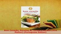 PDF  Bom Coração Receitas de carnes e massas Viva Melhor Portuguese Edition  EBook