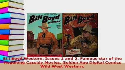 PDF  Bill Boyd Western Issues 1 and 2 Famous star of the Hopalong Cassidy Movies Golden Age Read Online