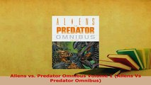 Download  Aliens vs Predator Omnibus Volume 1 Aliens Vs Predator Omnibus Ebook