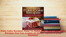 Download  Poke Cake Recipes Easy To Make And Tasty Poke Cake Recipes You Can Create At Home Quick Download Full Ebook