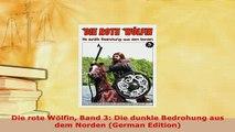 PDF  Die rote Wölfin Band 3 Die dunkle Bedrohung aus dem Norden German Edition Read Online