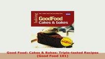 PDF  Good Food Cakes  Bakes Tripletested Recipes Good Food 101 PDF Full Ebook
