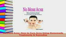 PDF  No More Acne How to Cure Acne Using Homemade Treatments  Remedies  EBook