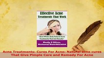 PDF  Acne Treatments Cures For Acne Natural acne cures That Give Pimple Care and Remedy For  EBook