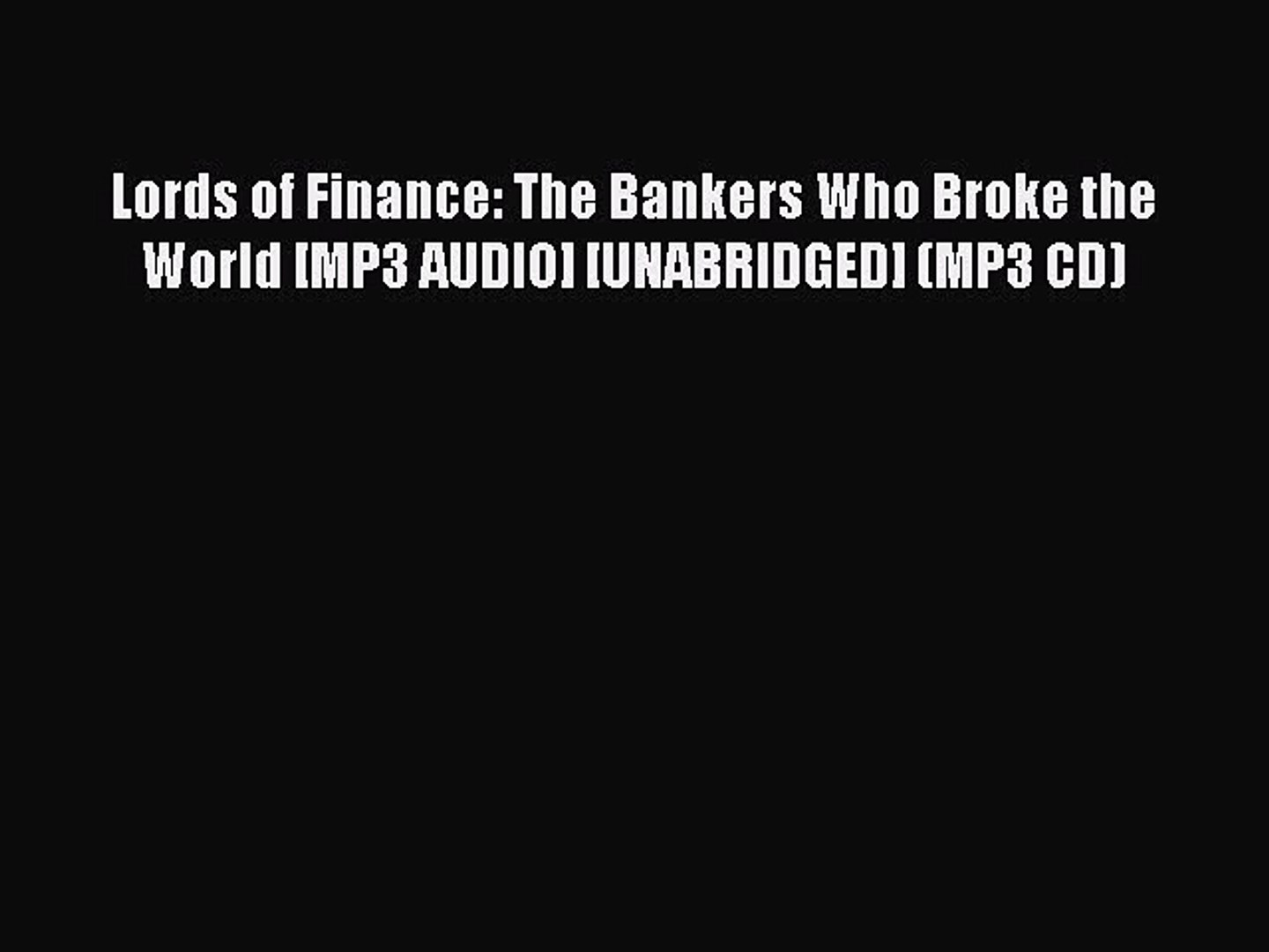 Download Lords of Finance: The Bankers Who Broke the World [MP3 AUDIO] [UNABRIDGED] (MP3 CD)