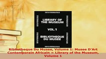 Download  Bibliotheque Du Musee Volume 1 Musee DArt Contemporain Africain  Library of the Museum PDF Book Free