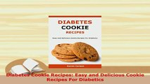 PDF  Diabetes Cookie Recipes Easy and Delicious Cookie Recipes For Diabetics Download Online