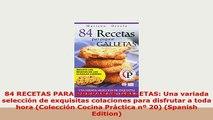 PDF  84 RECETAS PARA PREPARAR GALLETAS Una variada selección de exquisitas colaciones para Read Online