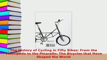 PDF  The History of Cycling in Fifty Bikes From the Velocipede to the Pinarello The Bicycles Free Books