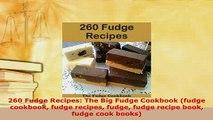 PDF  260 Fudge Recipes The Big Fudge Cookbook fudge cookbook fudge recipes fudge fudge recipe PDF Full Ebook
