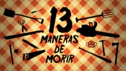 13 Maneras de morir