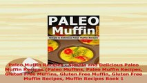 PDF  Paleo Muffin Recipes  Simple and Delicious Paleo Muffin Recipes Paleo Muffins Paleo PDF Online
