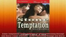 FREE PDF  Stone Temptation Texas Stallions 3 Siren Publishing Menage and More Texas Stallions  READ ONLINE