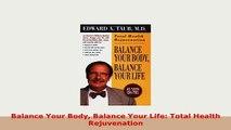 PDF  Balance Your Body Balance Your Life Total Health Rejuvenation PDF Online