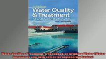 READ book  Water Quality  Treatment A Handbook on Drinking Water Water Resources and Environmental Full Free