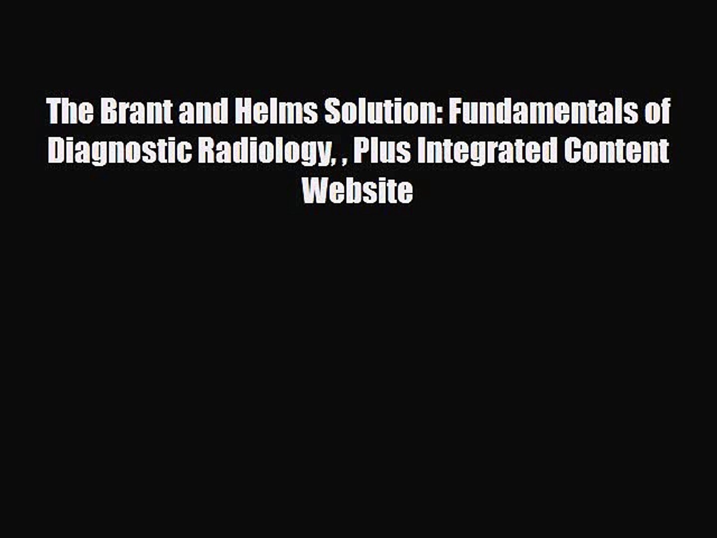 [PDF] The Brant and Helms Solution: Fundamentals of Diagnostic Radiology  Plus Integrated Content