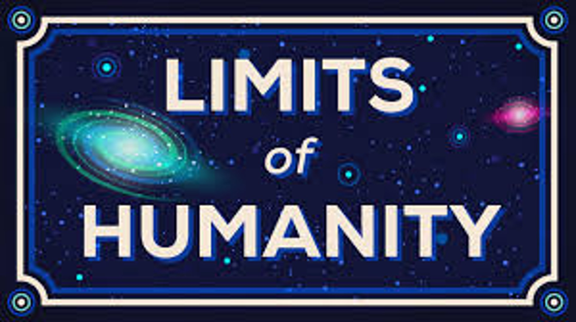 Humanity Limits How Far Can We Go Limits of Humanity 2016