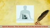 PDF  Spirit Stones The Ancient Art of the Scholars Rock PDF Full Ebook