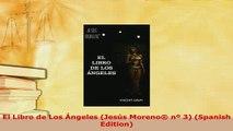 Download  El Libro de Los Ángeles Jesús Moreno nº 3 Spanish Edition PDF Book Free