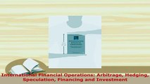 PDF  International Financial Operations Arbitrage Hedging Speculation Financing and Investment Read Online