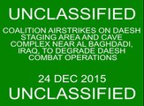 Dec. 24: Coalition airstrikes on Daesh staging area and cave complex near Al Baghdadi.
