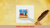 Download  Fodors Hawaii 2016 PDF Online