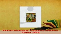 PDF  Modernist Masterpieces The Haubrich Collection at Museum Ludwig PDF Online