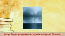 Download  Como fue el presagio Antología personal Poesia  Read Online