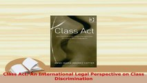 PDF  Class Act An International Legal Perspective on Class Discrimination Free Books