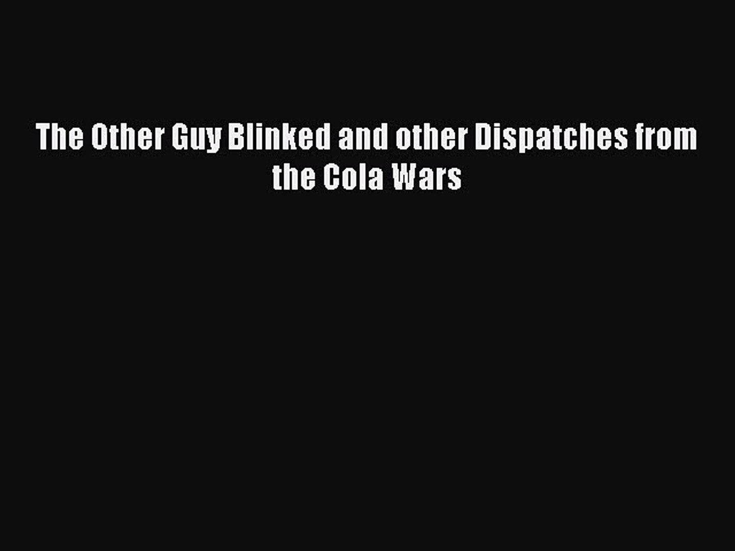 Download The Other Guy Blinked and other Dispatches from the Cola Wars Free Books