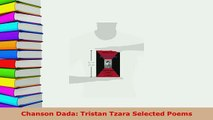 PDF  Chanson Dada Tristan Tzara Selected Poems  EBook