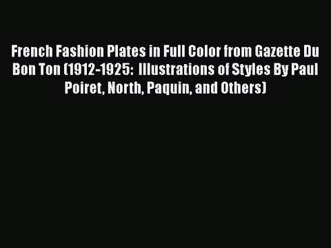 [PDF] French Fashion Plates in Full Color from Gazette Du Bon Ton (1912-1925:  Illustrations