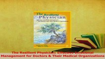 Read  The Resilient Physician Effective Emotional Management for Doctors  Their Medical Ebook Free