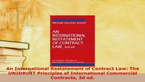 Download  An International Restatement of Contract Law The UNIDROIT Principles of International  Read Online